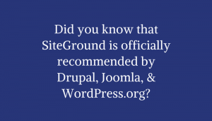 Siteground is Recommended By Drupal, Joomla, & WordPress.org